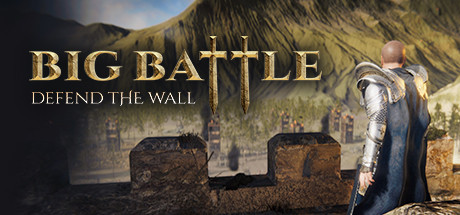 Big Battle: Defend the Wall Game Free Download
