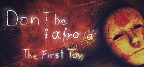 Don't Be Afraid - The First Toy Game Free Download