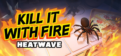 Kill It With Fire: HEATWAVE Game Free Download