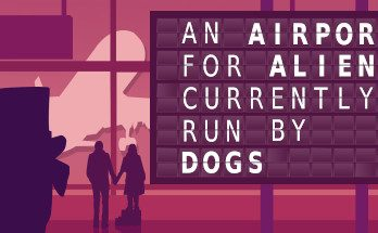 An Airport for Aliens Currently Run by Dogs Game Free Download
